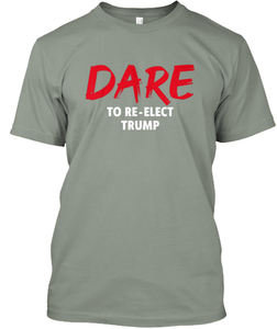 Mark Dice Men's T-Shirt Light Green / S Dare to Re-Elect Trump T-Shirt (4 Variants)