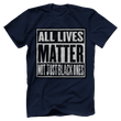 Load image into Gallery viewer, Print Brains Men's T-Shirt Navy / XS ALL LIVES MATTER NOT JUST BLACK ONES Tee (6 Variants)