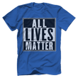 Load image into Gallery viewer, Print Brains Men's T-Shirt Port & Co US Made Cotton Tee / Royal Blue / S ALL Lives Matter Tee (6 Variants)
