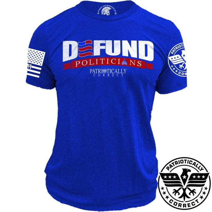 Relentless Defender Men's T-Shirt S / Blue Defund Politicians Patriotically Correct T-Shirt