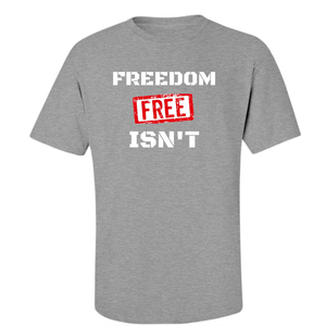 American Patriots Apparel Men's T-Shirt X-Large / Athletic Heather FREEDOM ISN'T FREE T-Shirt (8 Variants)