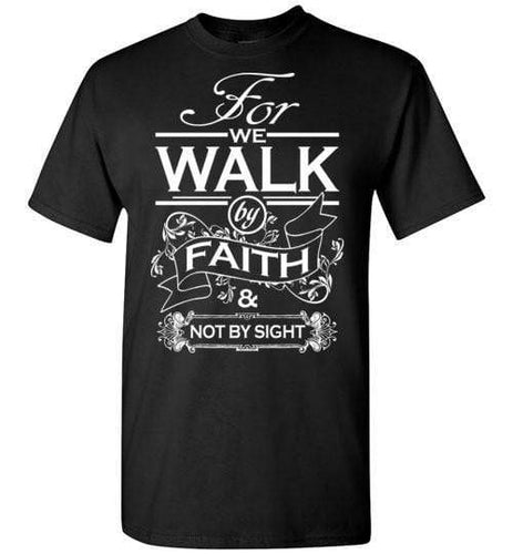 American Patriots Apparel Men's T-Shirt Youth M / Black For We Walk By Faith & Not By Site Unisex T-Shirt (7 Variants)