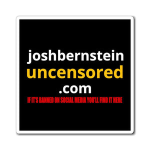 "Printify Paper products 4"" × 4"" joshbersnteinuncensored.com Magnet (3 Sizes)"