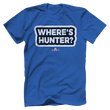 Load image into Gallery viewer, Print Brains Port & Co US Made Cotton Tee / Royal Blue / S Where's Hunter? T-Shirt (6 Variants)