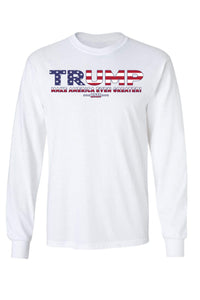 American Patriots Apparel White / XLARGE / FRONT Unisex Trump USA Make America Even Greater Long Sleeve Shirt