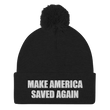 Load image into Gallery viewer, American Patriots Apparel Winter Hats Black / One Size MAKE AMERICA SAVED AGAIN White Text Pom Pom Knit Cap (10 Variants)