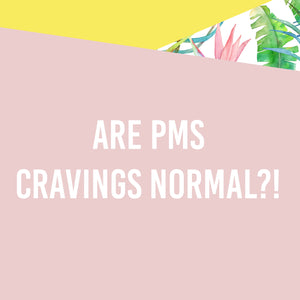 How to deal with PMS cravings