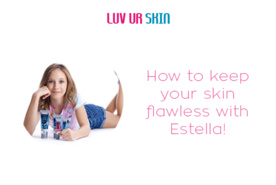 Keep your skin flawless with Estella!