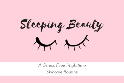 A Stress-Free Nighttime Skincare Routine