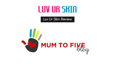 Mum To Five: LUV UR SKIN Product Review