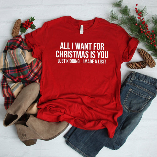 All I Want For Christmas Is You List Shirt