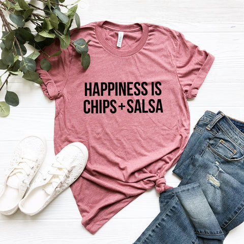 Happiness is Chips + Salsa T-Shirt