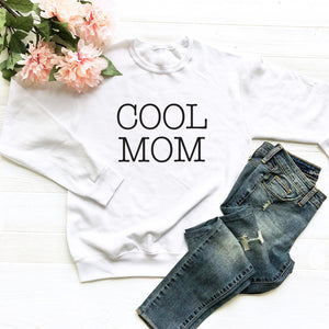 Cool Mom Sweatshirt (Black Typewriter Text)