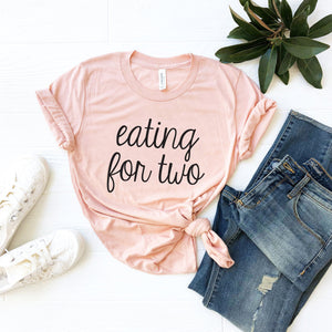 Eating For Two T-Shirt (Handwritten Text)