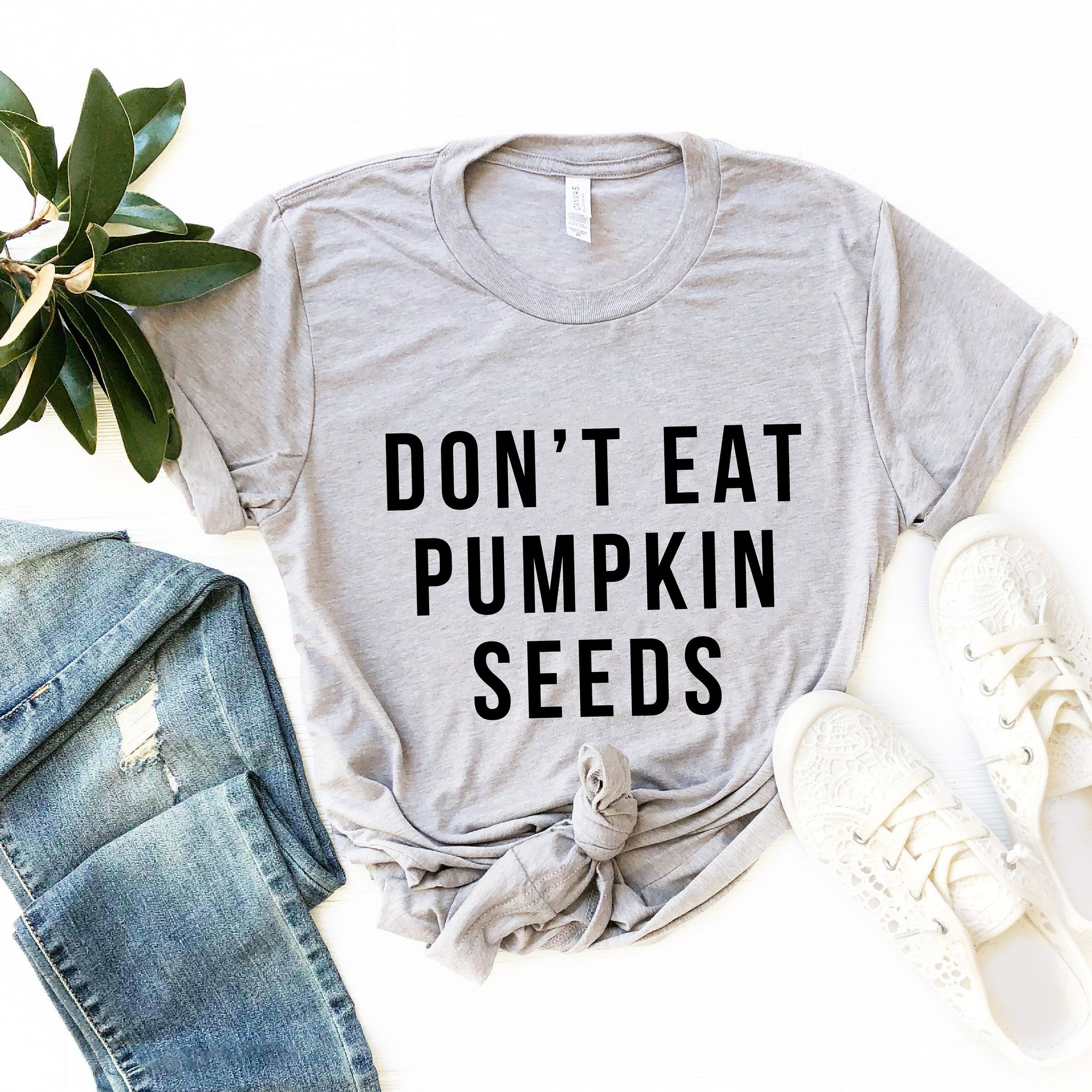 Don't Eat Pumpkin Seeds T-Shirt (Block Text)