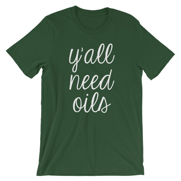 Y'all Need Oils T-Shirt (White Handwritten Text)