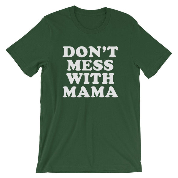 Don't Mess With Mama Tee Shirt