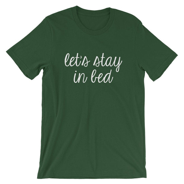 Let's Stay In Bed Shirt