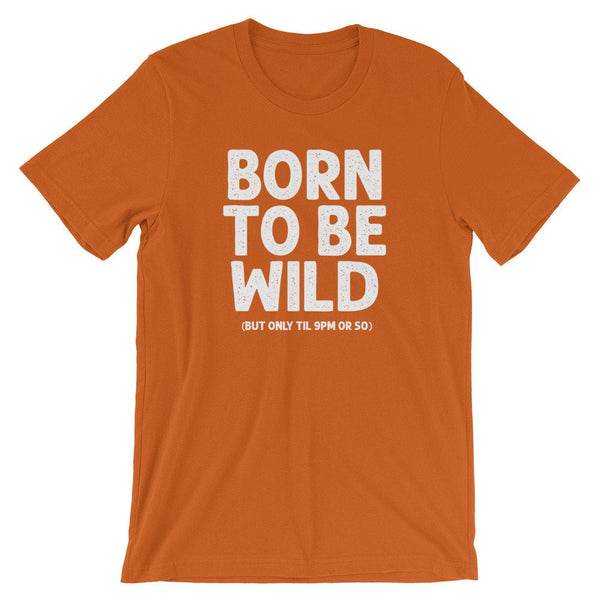 Born To Be Wild T-Shirt