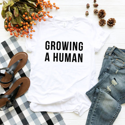 Growing A Human T-Shirt (Block Text)
