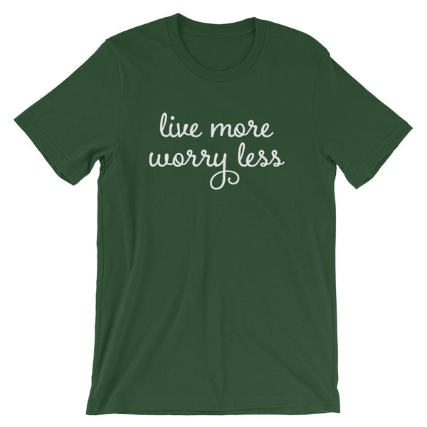 Live More Worry Less Shirt