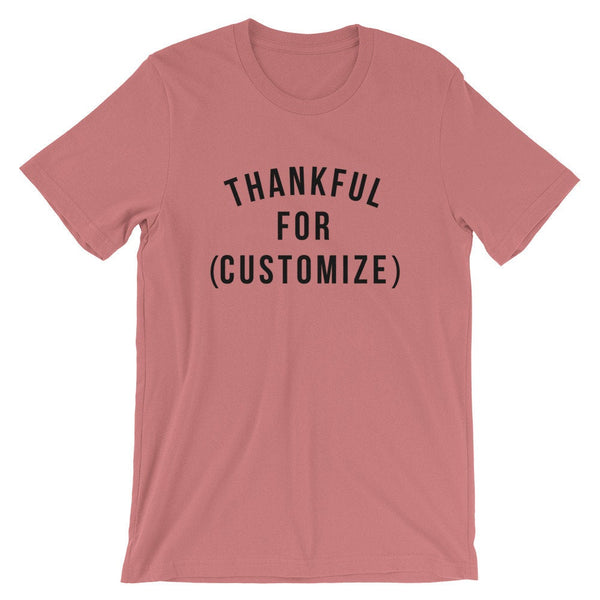 Thankful For (Customize) T-Shirt (Black Text)
