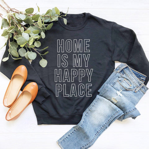 Home Is My Happy Place Sweatshirt (White Outlined Text)