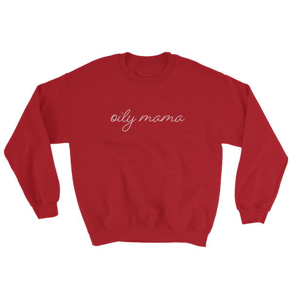 Oily Mama Sweatshirt (Handwritten Text)