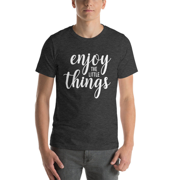 Enjoy The Little Things T-Shirt (White Text)