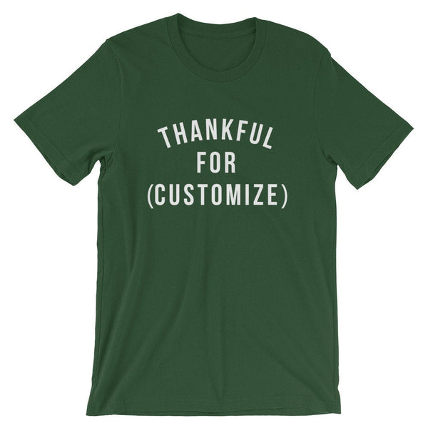 Thankful For (Customize) T-Shirt (White Text)