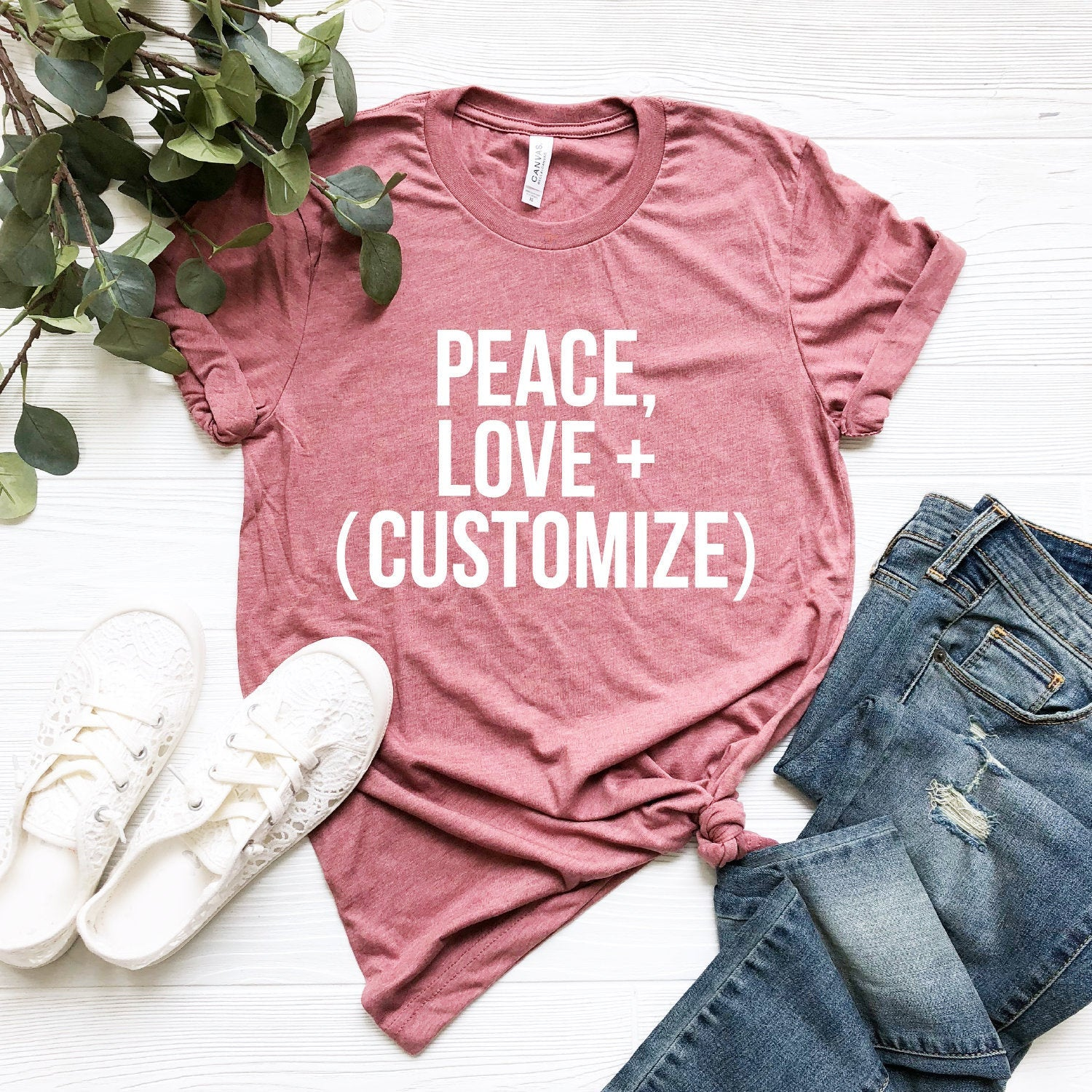 Peace, Love + (Customize) T-Shirt (Black Text)