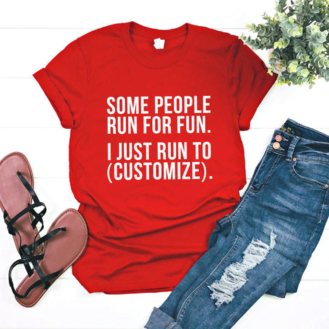 I Just Run To (Customize). T-Shirt (Black Text)