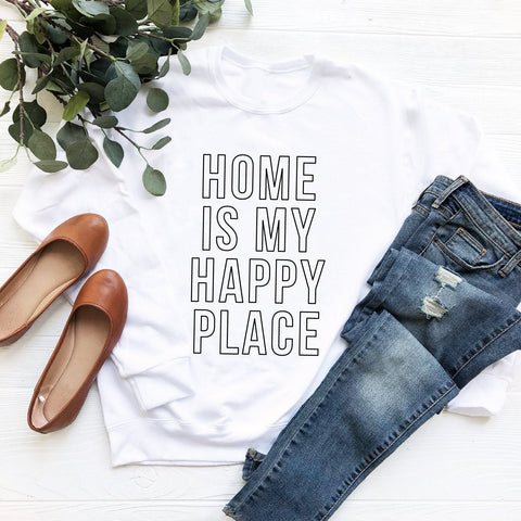 Home Is My Happy Place Sweatshirt (Black Outlined Text)
