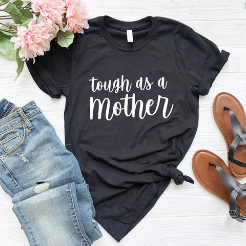 Tough As A Mother T-Shirt (White Handwritten Text)