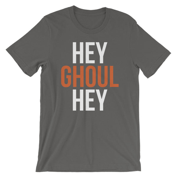 Hey Ghoul Hey T-Shirt