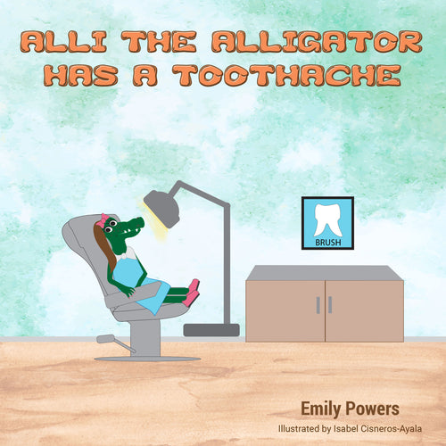 Alli the Alligator has a Toothache (All Titles Ship After Release Date)