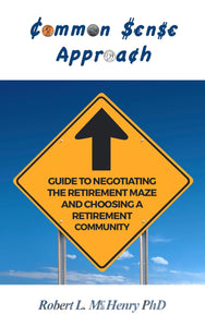 Common Sense Approach: Guide to Negotiating the Retirement Maze and Choosing a Retirement Community (Hardcover) (All Titles Ship After Release Date)