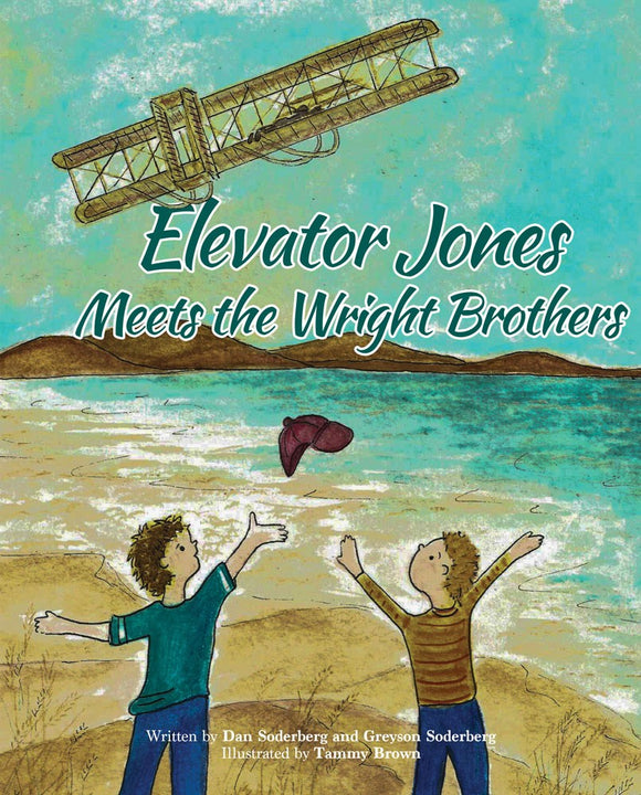 Elevator Jones Meets the Wright Brothers (Hardcover) (All Titles Ship After Release Date)