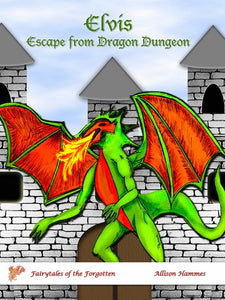 Elvis' Escape from Dragon Dungeon (Hardcover) (All Titles Ship After Release Date)