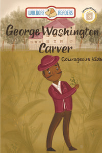 "George Washington Carver: Plentiful Peanuts ""The Courageous Kids Series"" (All Titles Ship After Release Date)"
