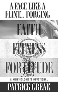 A Face Like Flint… Forging Faith, Fitness, and Fortitude—A Kinesiologist's Devotional (All Titles Ship After Release Date)