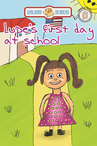 Little Lupe, Lupe's First Day at School (All Titles Ship After Release Date)