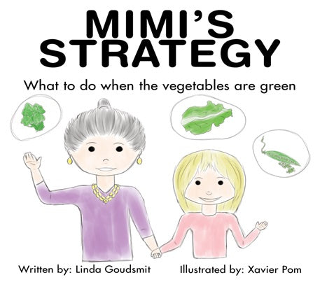 Mimi's STRATEGY: What to Do When the Vegetables Are Green