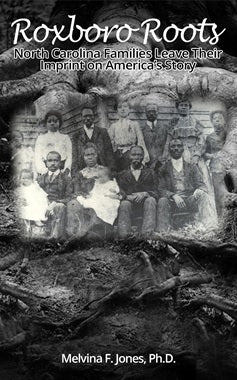 ROXBORO ROOTS: North Carolina Families Leave Their Imprint on America's Story