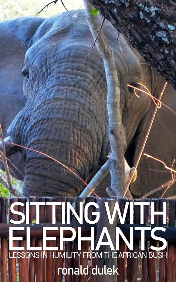 Sitting with Elephants: Lessons in Humility from the African Bush (All Titles Ship After Release Date)