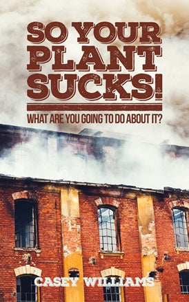 So your plant sucks! What are you going to do about it?