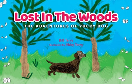The Adventures of Yucky Dog: Lost in the Woods