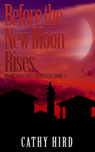 Before the New Moon Rises