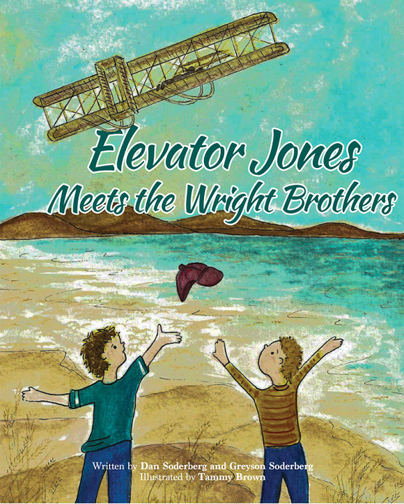 Elevator Jones Meets the Wright Brothers Kitty Hawk Hijinks Book 2