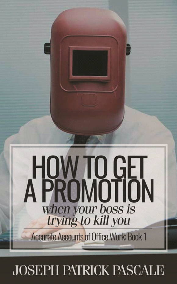 How to Get a Promotion When Your Boss Is Trying to Kill You